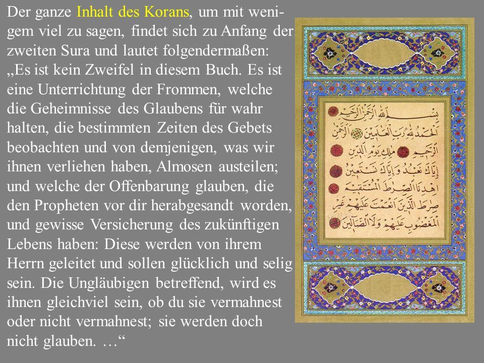 """Der ganze Inhalt des Korans, um mit weni-gem viel zu sagen, findet sich zu Anfang der zweiten Sura und lautet folgendermaßen: """"Es ist kein Zweifel in diesem Buch."""