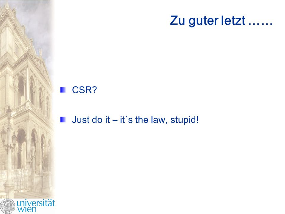 Zu guter letzt …… CSR Just do it – it´s the law, stupid!