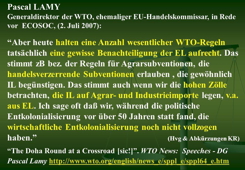 Pascal LAMY Generaldirektor der WTO, ehemaliger EU-Handelskommissar, in Rede vor ECOSOC, (2. Juli 2007):