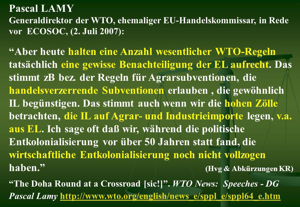 Pascal LAMYGeneraldirektor der WTO, ehemaliger EU-Handelskommissar, in Rede vor ECOSOC, (2. Juli 2007):
