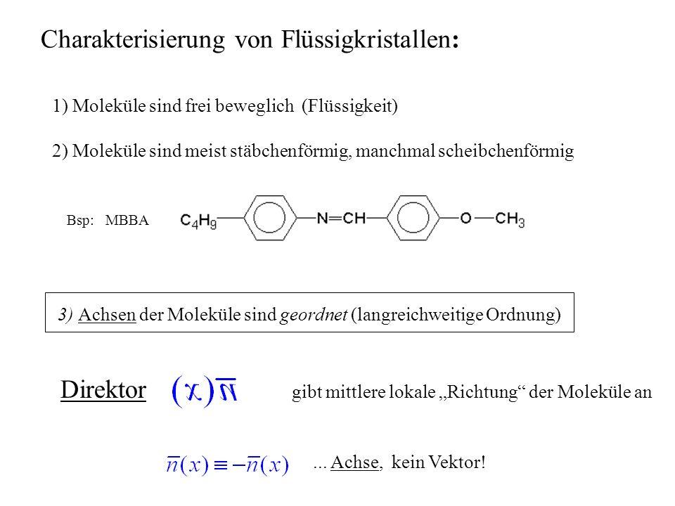 3) Achsen der Moleküle sind geordnet (langreichweitige Ordnung)