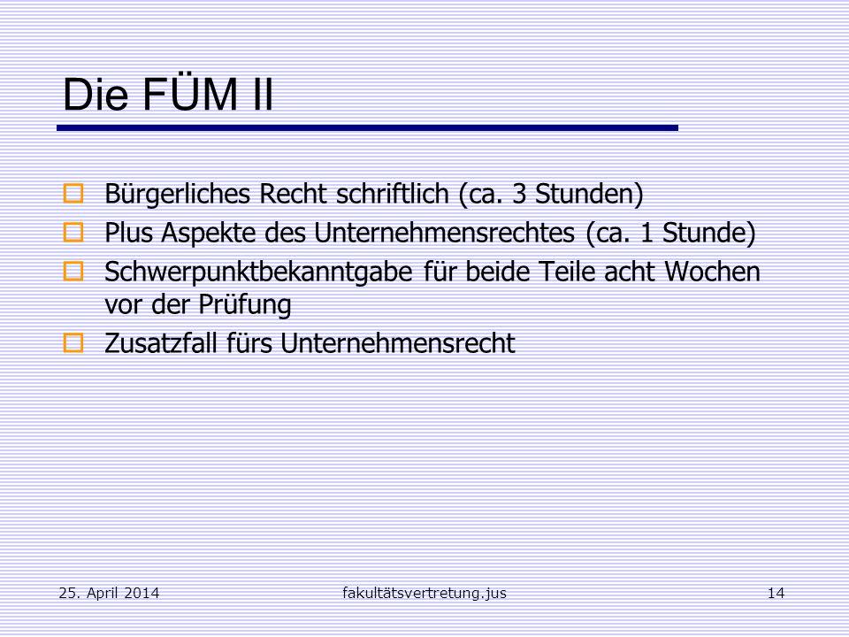 Die FÜM II Bürgerliches Recht schriftlich (ca. 3 Stunden)