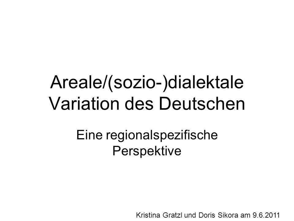 Areale/(sozio-)dialektale Variation des Deutschen