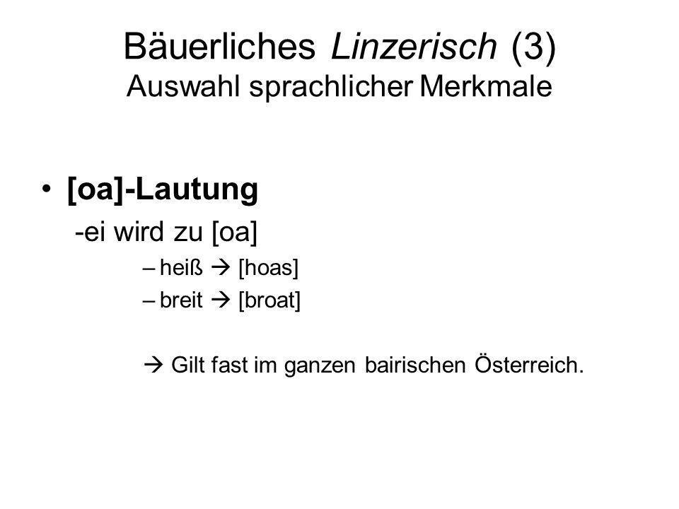 Bäuerliches Linzerisch (3) Auswahl sprachlicher Merkmale