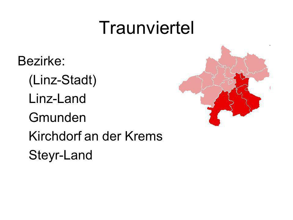 Traunviertel Bezirke: (Linz-Stadt) Linz-Land Gmunden