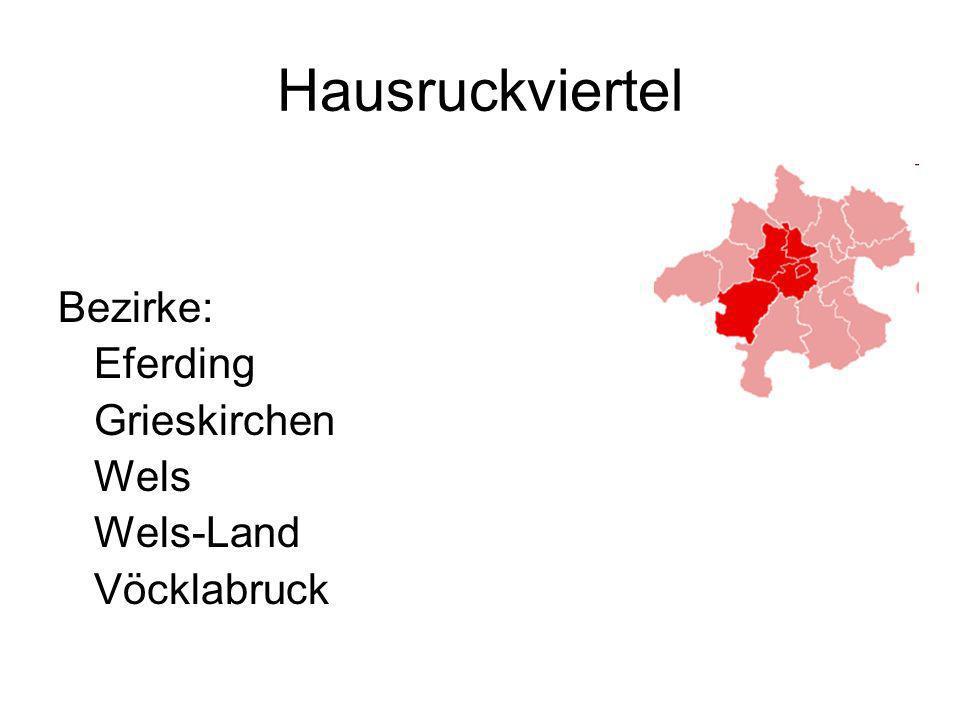 Hausruckviertel Bezirke: Eferding Grieskirchen Wels Wels-Land