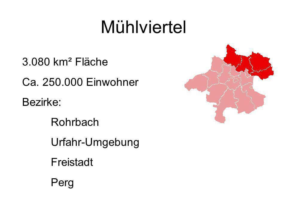 Mühlviertel 3.080 km² Fläche Ca. 250.000 Einwohner Bezirke: Rohrbach
