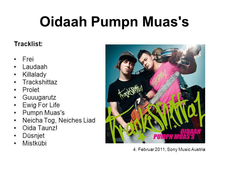 Oidaah Pumpn Muas s Tracklist: Frei Laudaah Killalady Trackshittaz