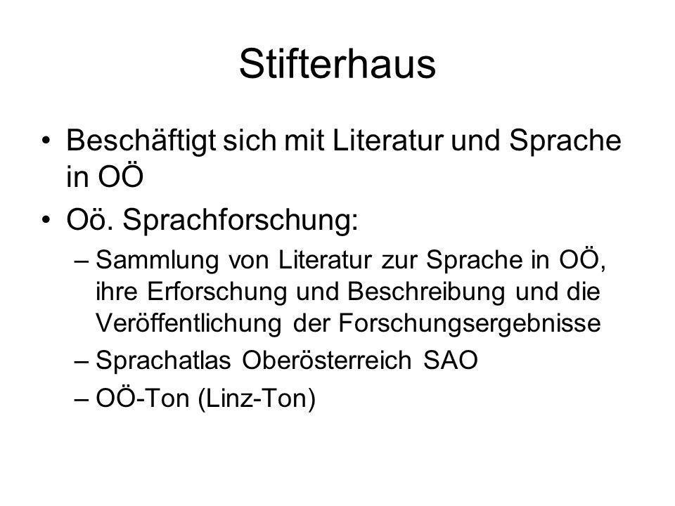 Stifterhaus Beschäftigt sich mit Literatur und Sprache in OÖ