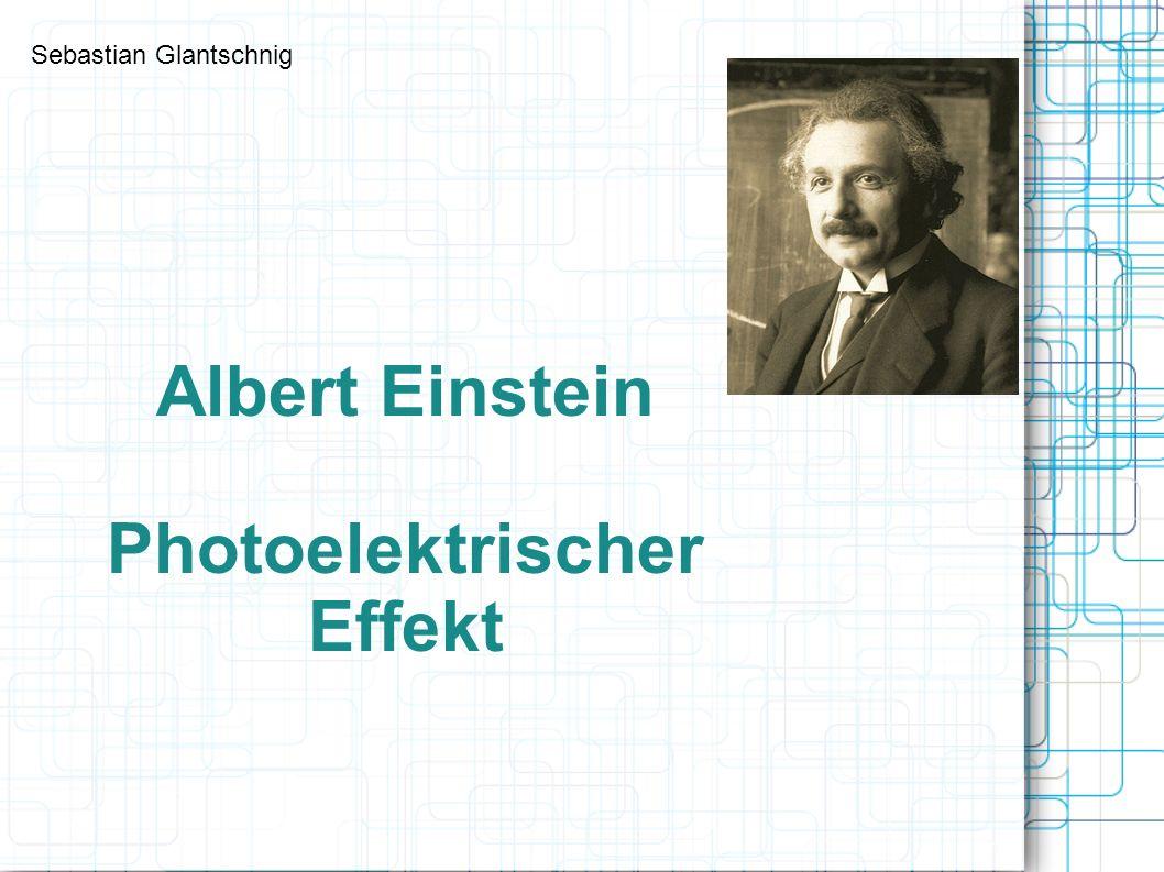 Albert Einstein Photoelektrischer Effekt