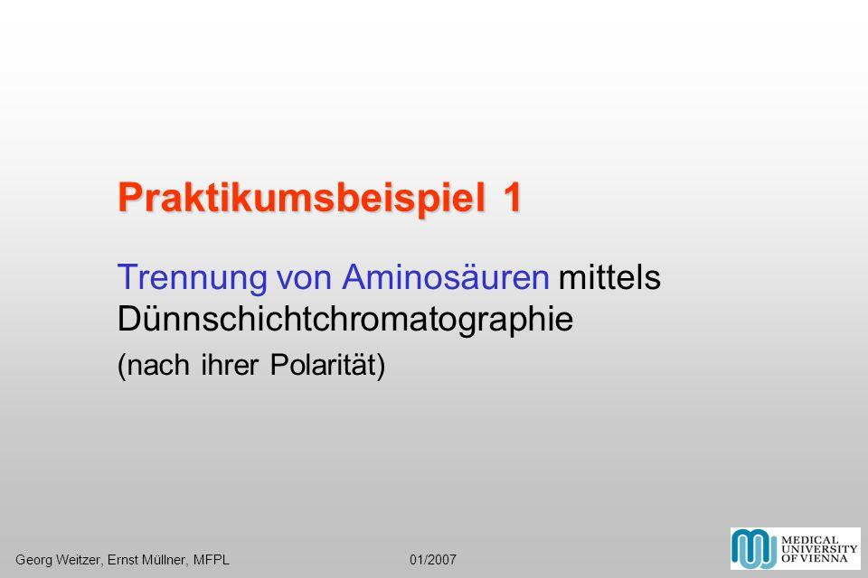 Praktikumsbeispiel 1Trennung von Aminosäuren mittels Dünnschichtchromatographie. (nach ihrer Polarität)