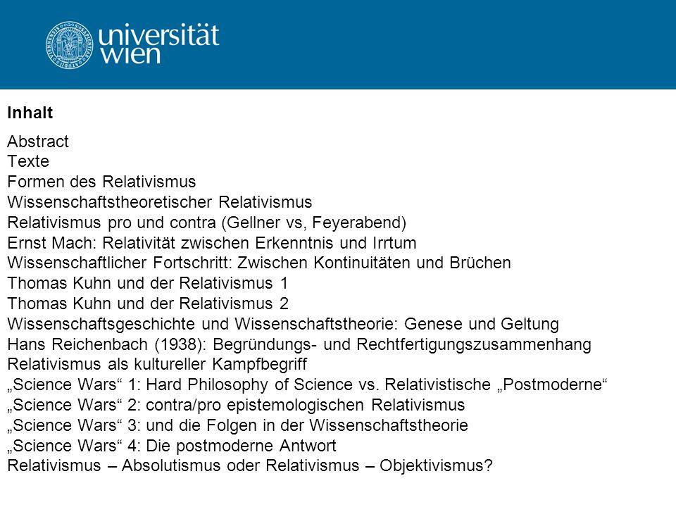 Inhalt Abstract. Texte. Formen des Relativismus. Wissenschaftstheoretischer Relativismus. Relativismus pro und contra (Gellner vs, Feyerabend)
