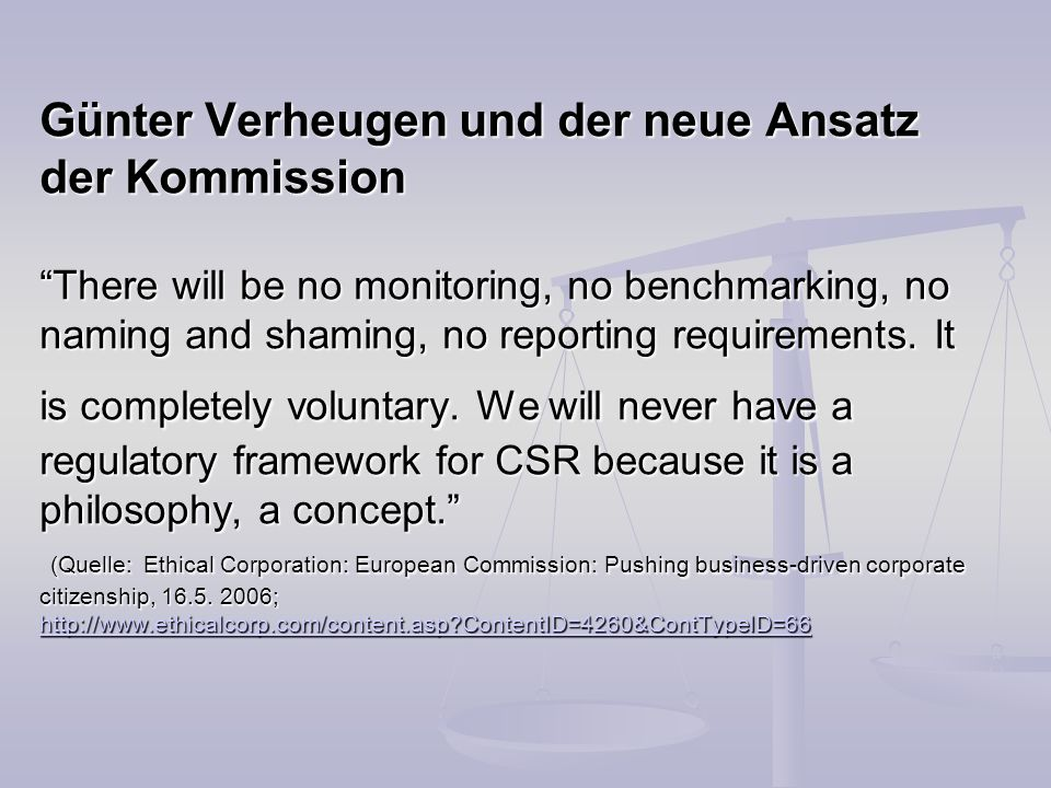 Günter Verheugen und der neue Ansatz der Kommission There will be no monitoring, no benchmarking, no naming and shaming, no reporting requirements.