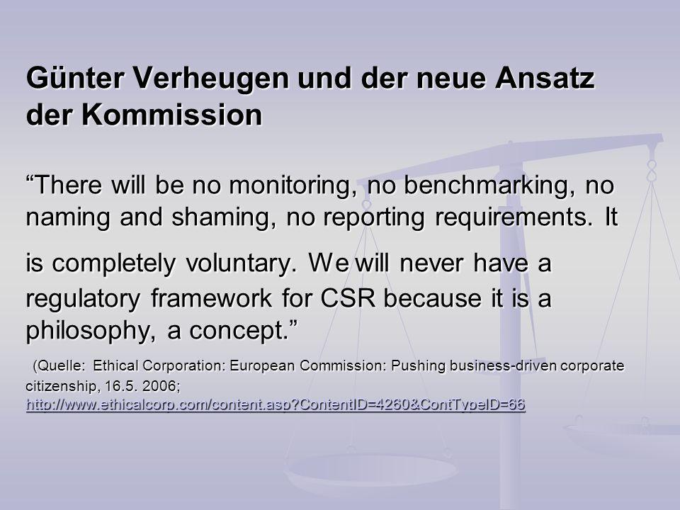 Günter Verheugen und der neue Ansatz der Kommission There will be no monitoring, no benchmarking, no naming and shaming, no reporting requirements.