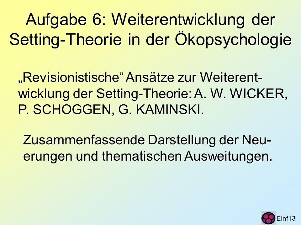 Aufgabe 6: Weiterentwicklung der Setting-Theorie in der Ökopsychologie