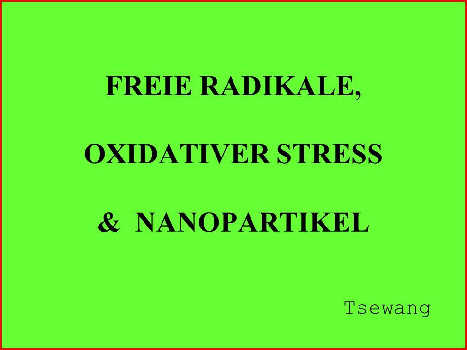 FREIE RADIKALE, OXIDATIVER STRESS & NANOPARTIKEL