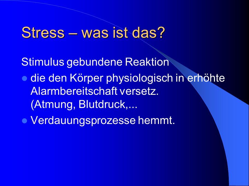 Stress – was ist das Stimulus gebundene Reaktion