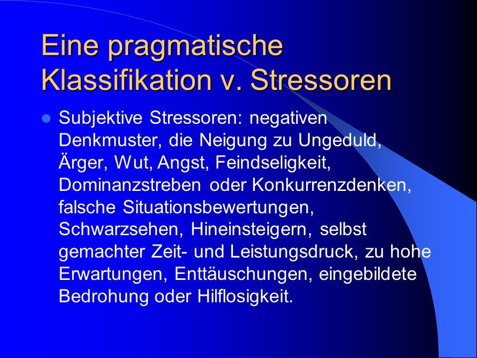 Eine pragmatische Klassifikation v. Stressoren