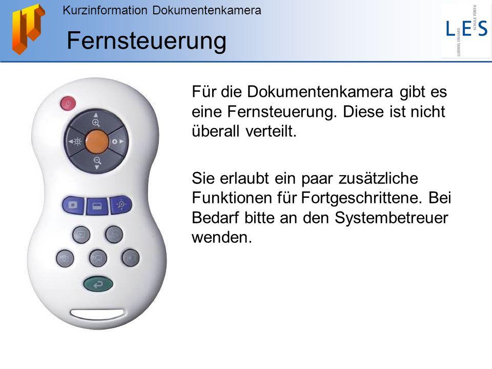 Fernsteuerung Für die Dokumentenkamera gibt es eine Fernsteuerung. Diese ist nicht überall verteilt.