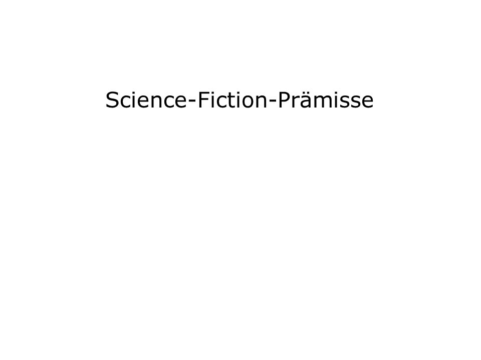 Science-Fiction-Prämisse