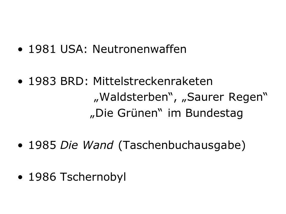 """1981 USA: Neutronenwaffen 1983 BRD: Mittelstreckenraketen. """"Waldsterben , """"Saurer Regen """"Die Grünen im Bundestag."""