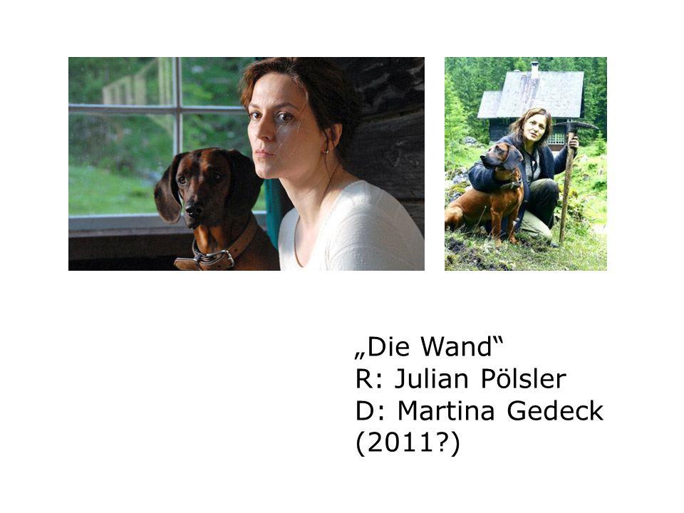 """""""Die Wand R: Julian Pölsler D: Martina Gedeck (2011 )"""