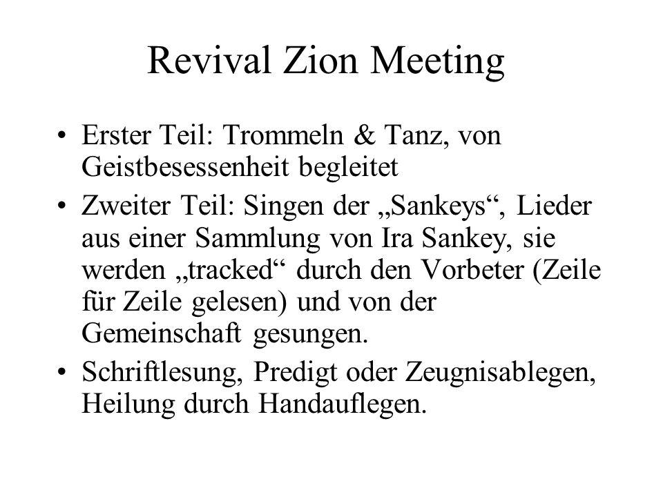 Revival Zion Meeting Erster Teil: Trommeln & Tanz, von Geistbesessenheit begleitet.