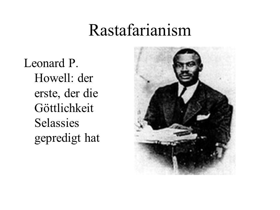 Rastafarianism Leonard P. Howell: der erste, der die Göttlichkeit Selassies gepredigt hat