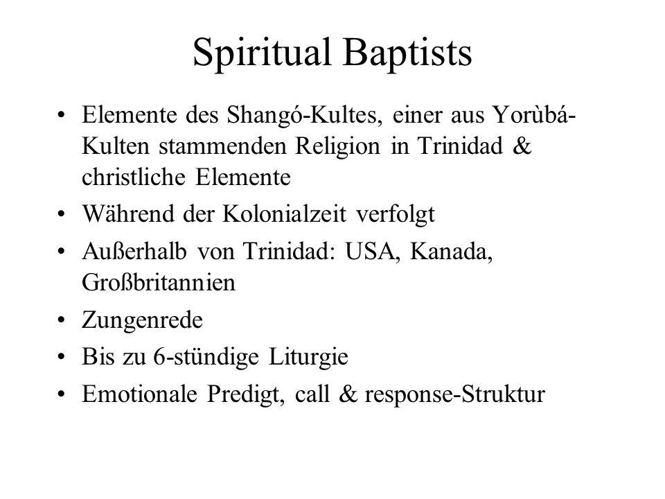 Spiritual Baptists Elemente des Shangó-Kultes, einer aus Yorùbá-Kulten stammenden Religion in Trinidad & christliche Elemente.