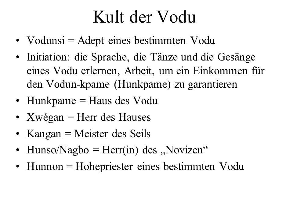 Kult der Vodu Vodunsi = Adept eines bestimmten Vodu