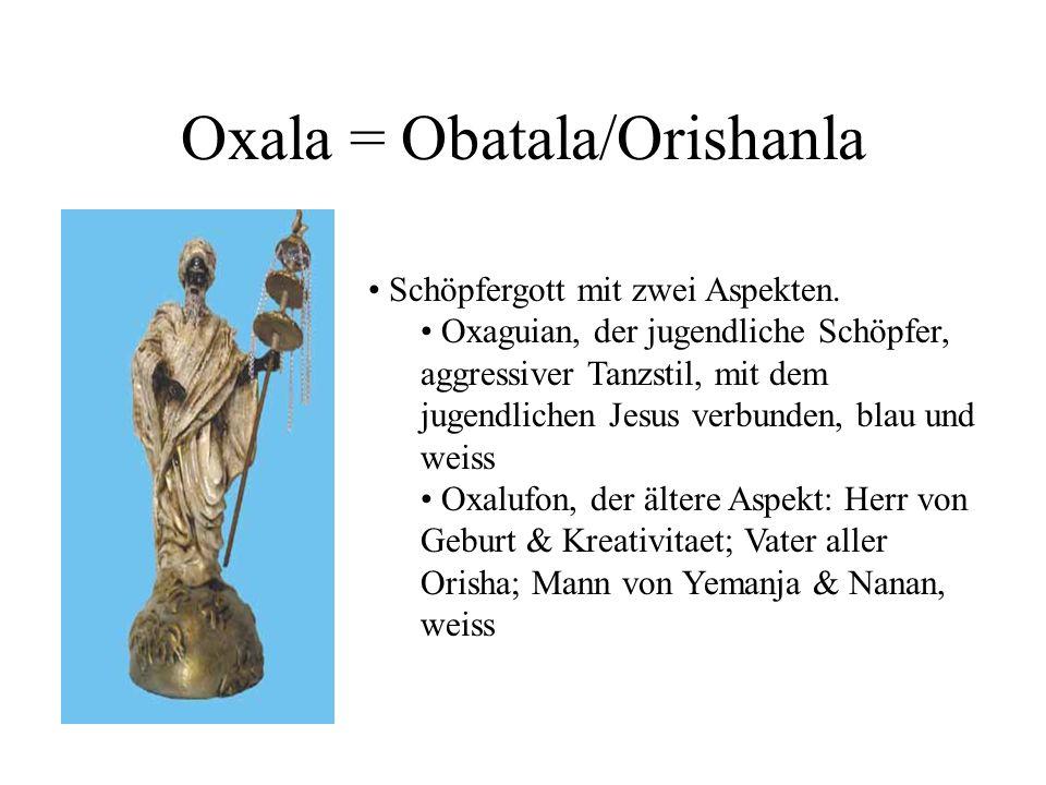 Oxala = Obatala/Orishanla