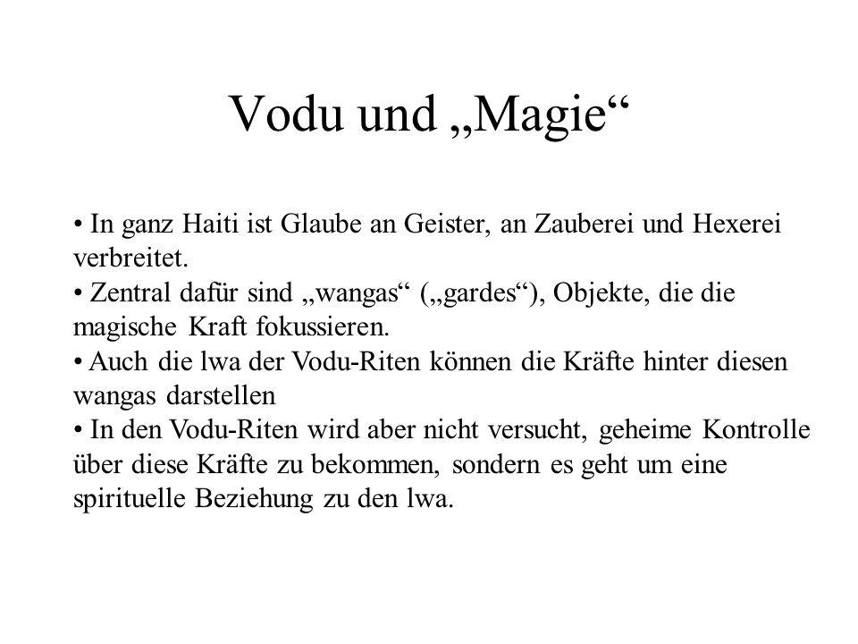 """Vodu und """"Magie In ganz Haiti ist Glaube an Geister, an Zauberei und Hexerei verbreitet."""