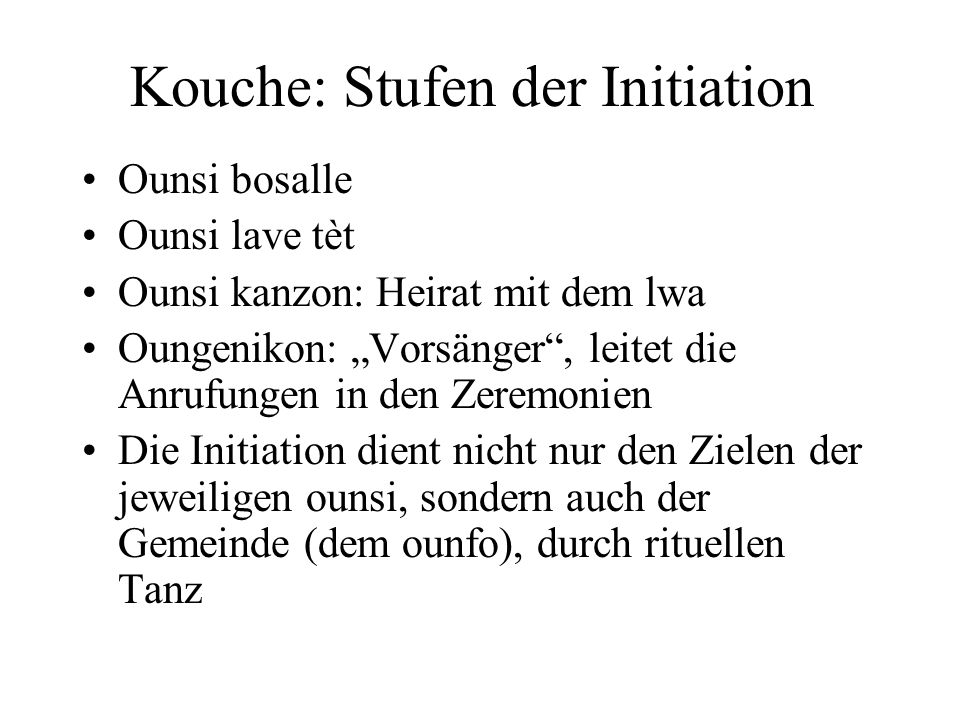 Kouche: Stufen der Initiation