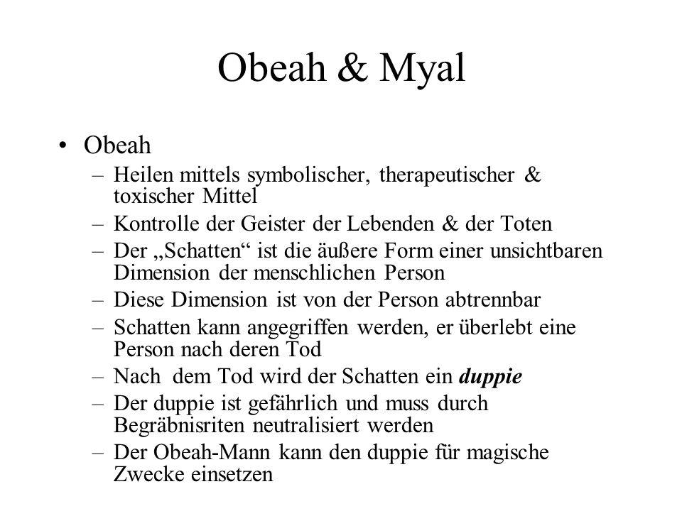 Obeah & Myal Obeah. Heilen mittels symbolischer, therapeutischer & toxischer Mittel. Kontrolle der Geister der Lebenden & der Toten.