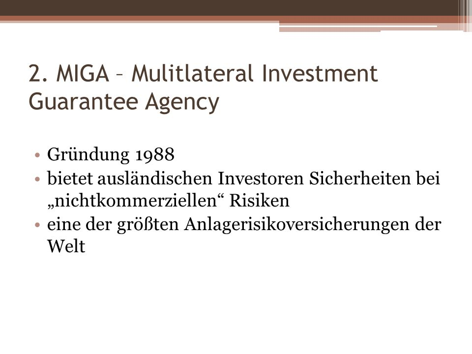 2. MIGA – Mulitlateral Investment Guarantee Agency
