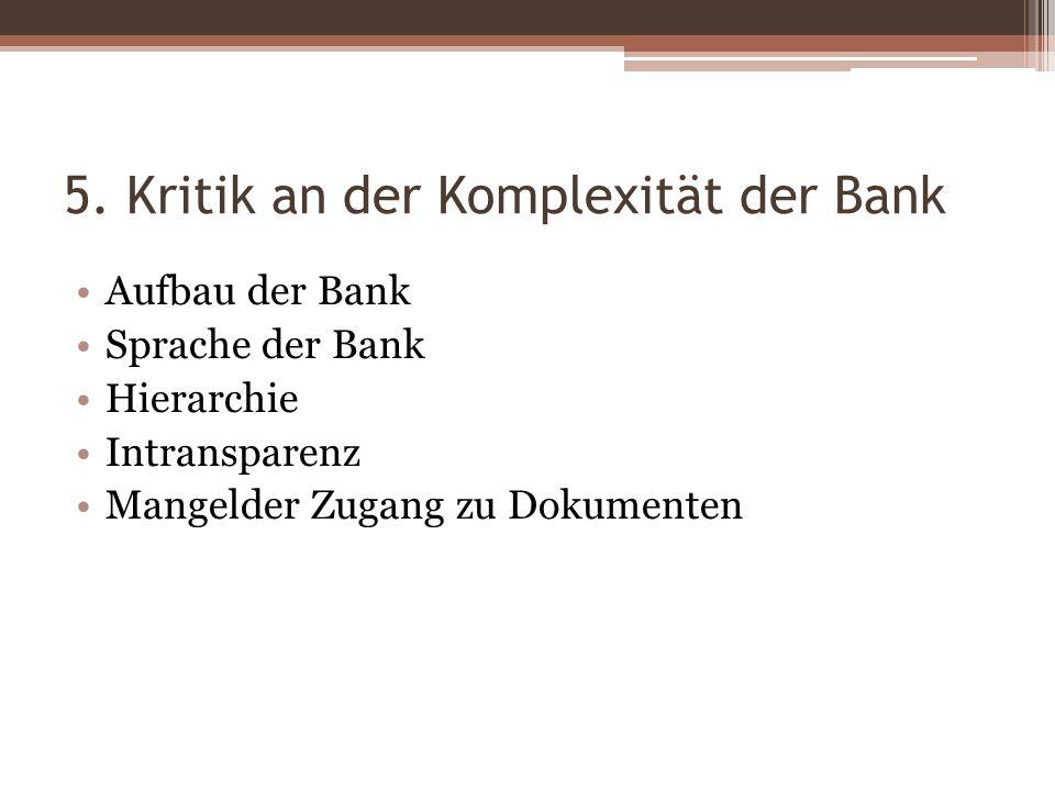 5. Kritik an der Komplexität der Bank