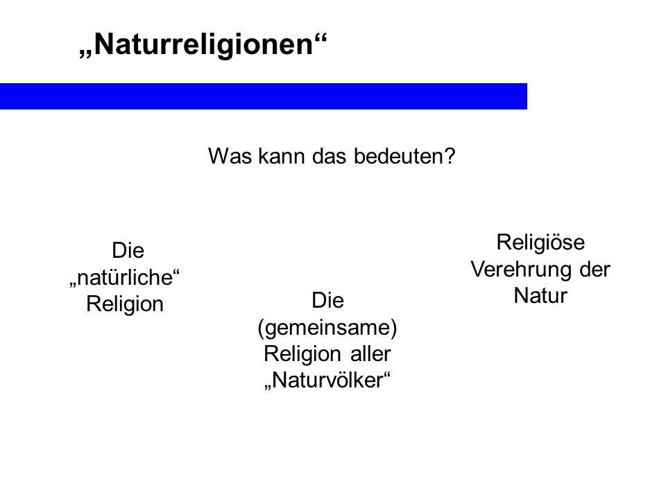 """""""Naturreligionen Was kann das bedeuten Religiöse Verehrung der Natur"""