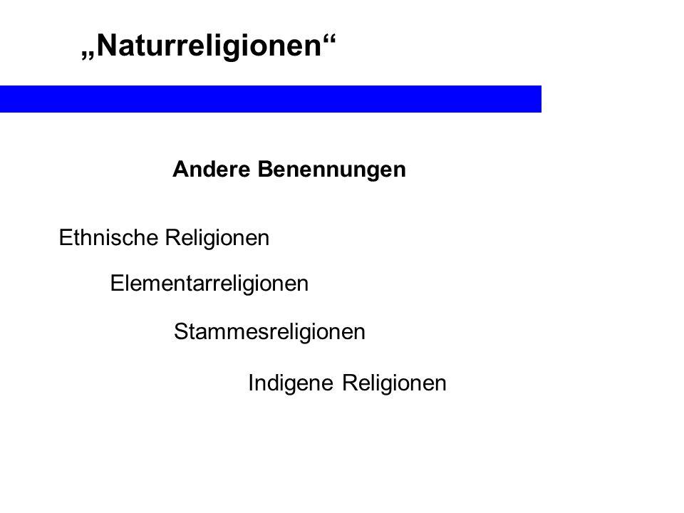 """""""Naturreligionen Andere Benennungen Ethnische Religionen"""