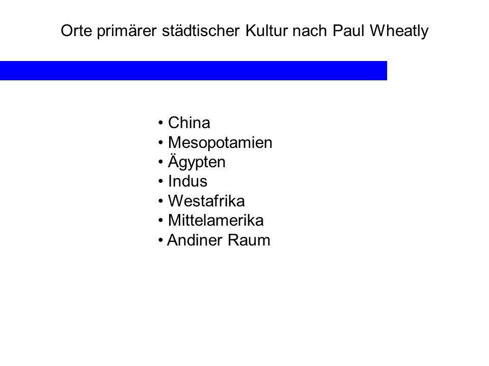 Orte primärer städtischer Kultur nach Paul Wheatly