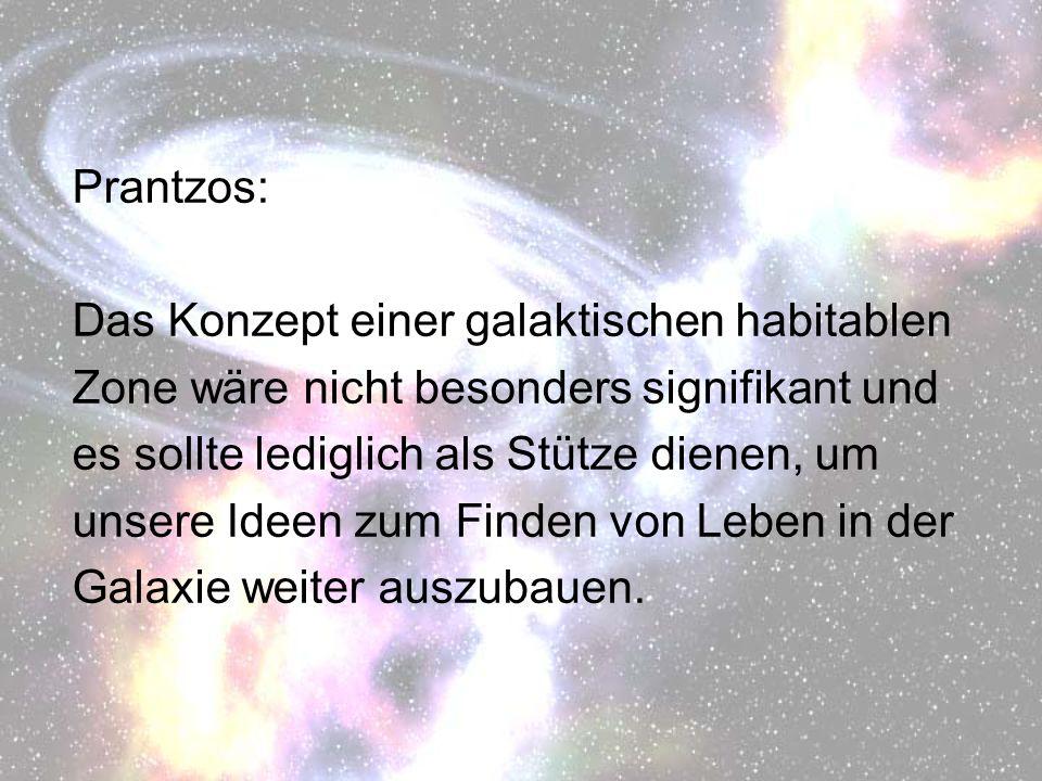 Prantzos: Das Konzept einer galaktischen habitablen. Zone wäre nicht besonders signifikant und. es sollte lediglich als Stütze dienen, um.