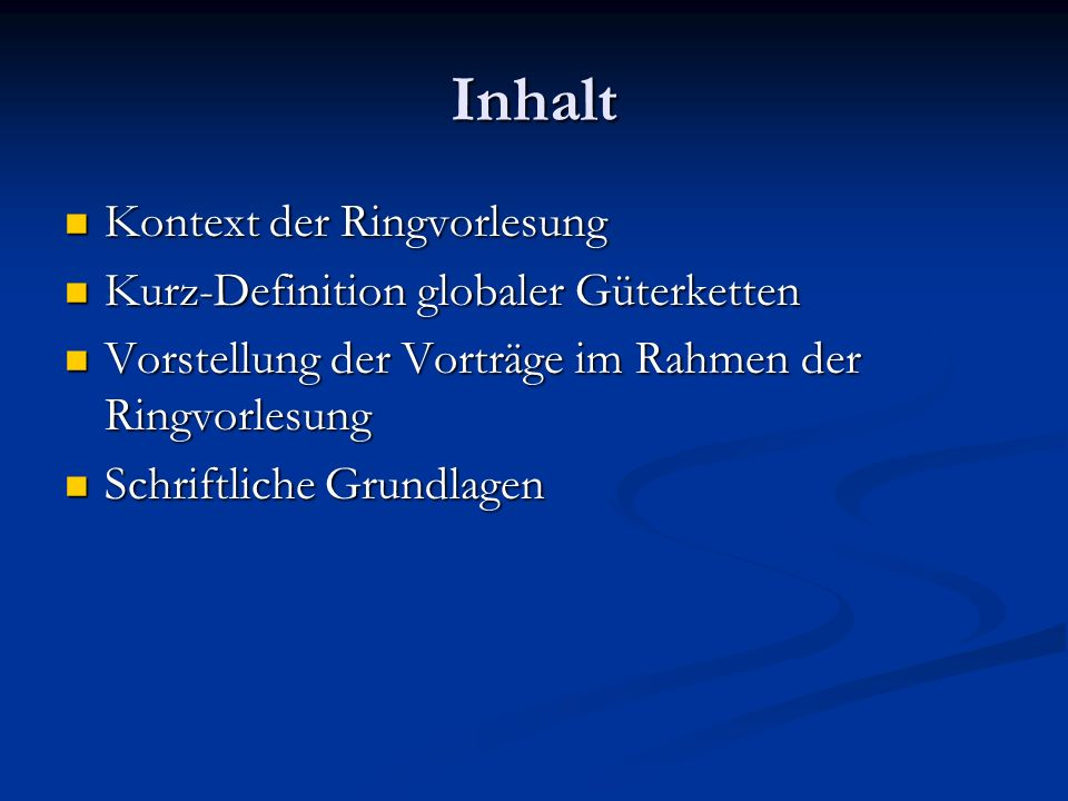 Inhalt Kontext der Ringvorlesung Kurz-Definition globaler Güterketten