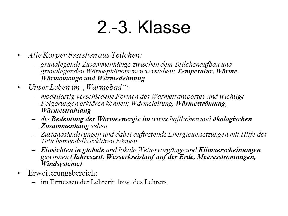 2.-3. Klasse Alle Körper bestehen aus Teilchen: