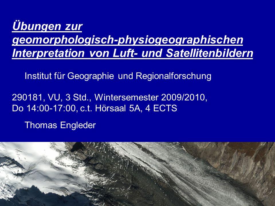 Übungen zur geomorphologisch-physiogeographischen Interpretation von Luft- und Satellitenbildern