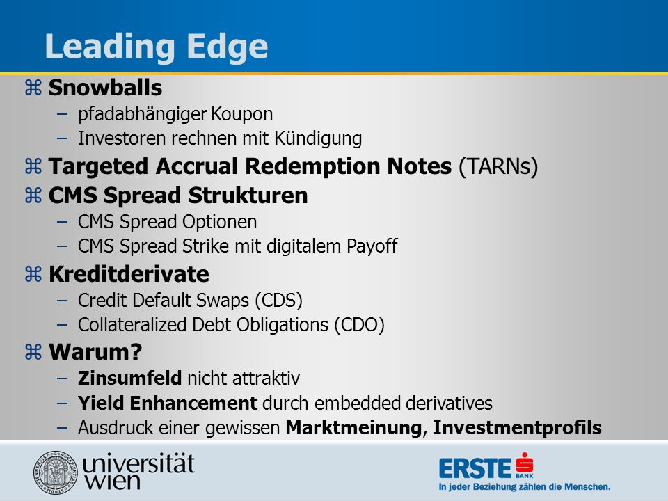 Leading Edge Snowballs Targeted Accrual Redemption Notes (TARNs)