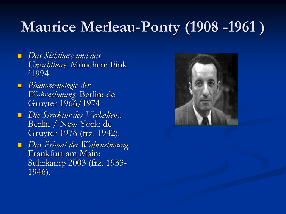 Maurice Merleau-Ponty (1908 -1961 )