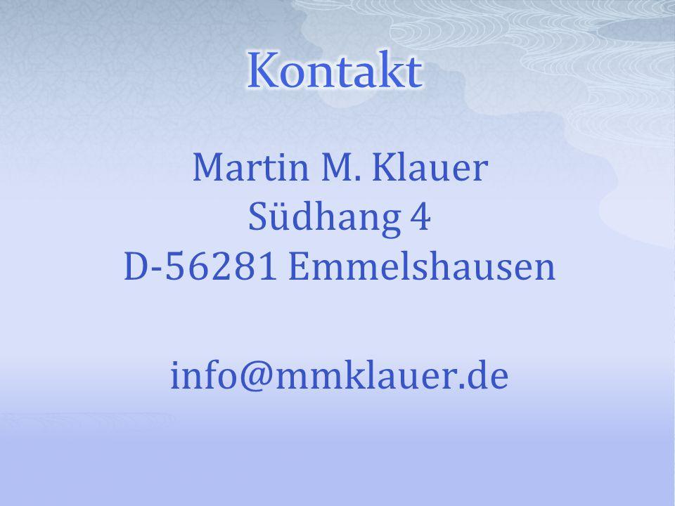 Martin M. Klauer Südhang 4 D-56281 Emmelshausen info@mmklauer.de