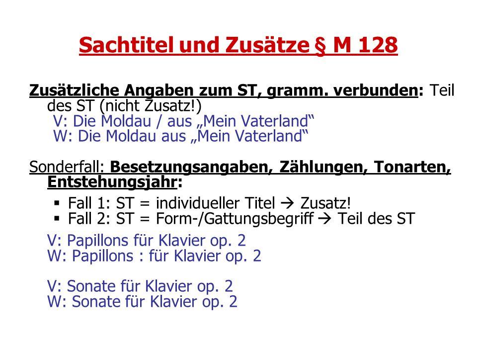 Sachtitel und Zusätze § M 128