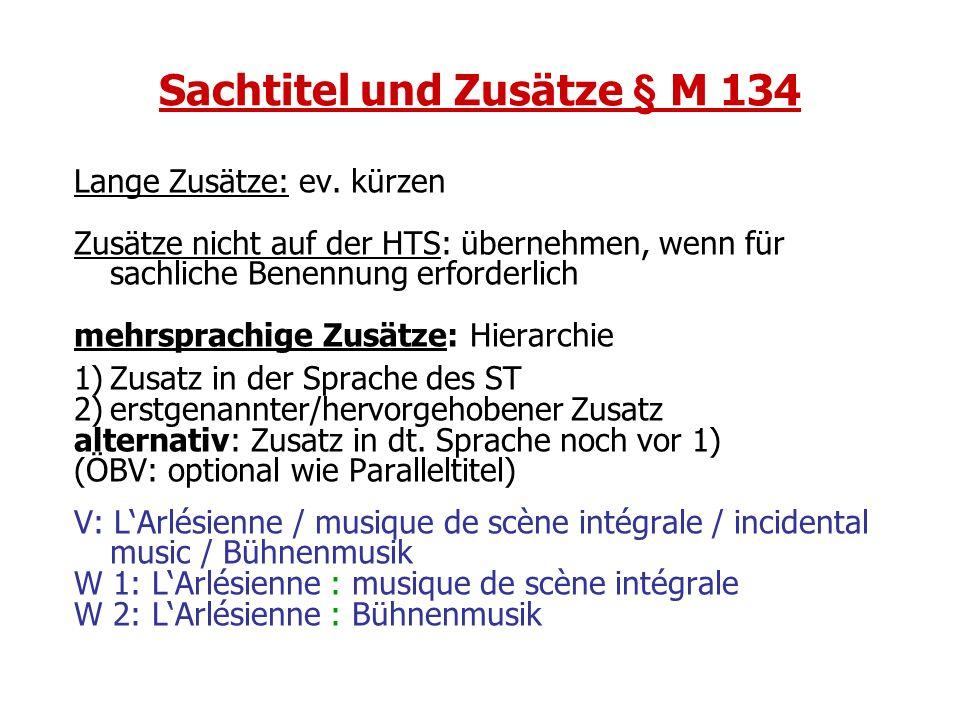 Sachtitel und Zusätze § M 134