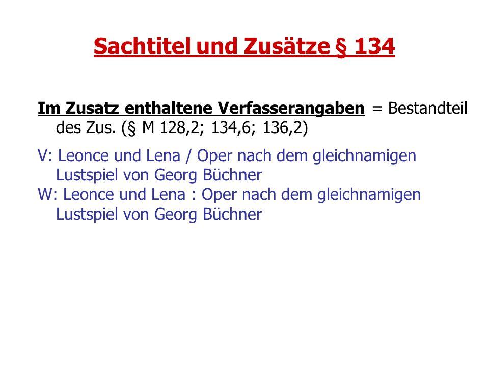 Sachtitel und Zusätze § 134
