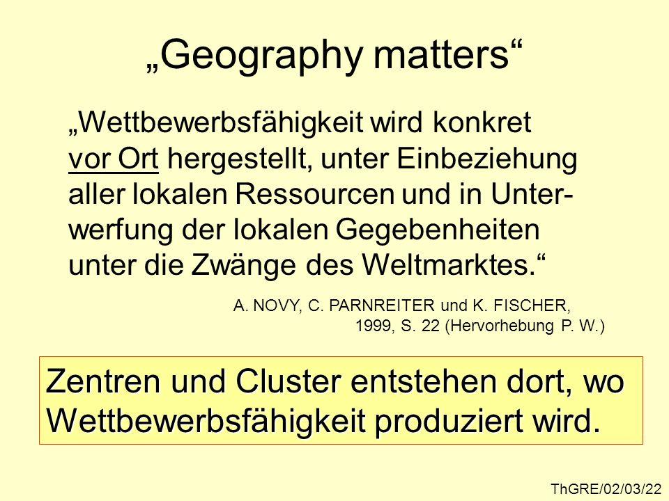 """""""Geography matters Zentren und Cluster entstehen dort, wo"""